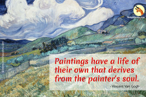 """Paintings have a life of their own that derives from the painter's soul."" – Best Quote"