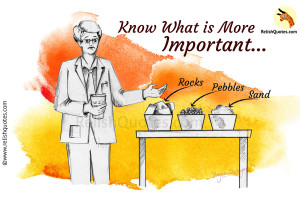 Short Motivational Story – Know What is More Important…