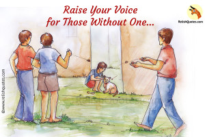 Short Story with Moral : Raise Your Voice for those Without One…