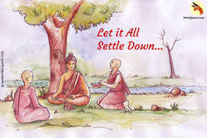 Short Buddha Story – Let It All Settle Down…