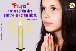 """Prayer is the key of the day and the lock of the night."" – Spiritual Quote"