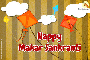 Enjoy Kite Flying. Happy Makar Sankranti to You!
