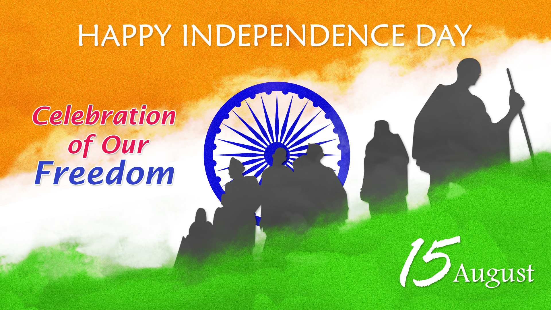 Happy 15th August - Independence Day