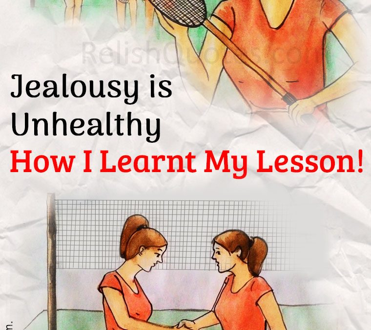 Jealousy is Unhealthy – How I Learnt My Lesson!