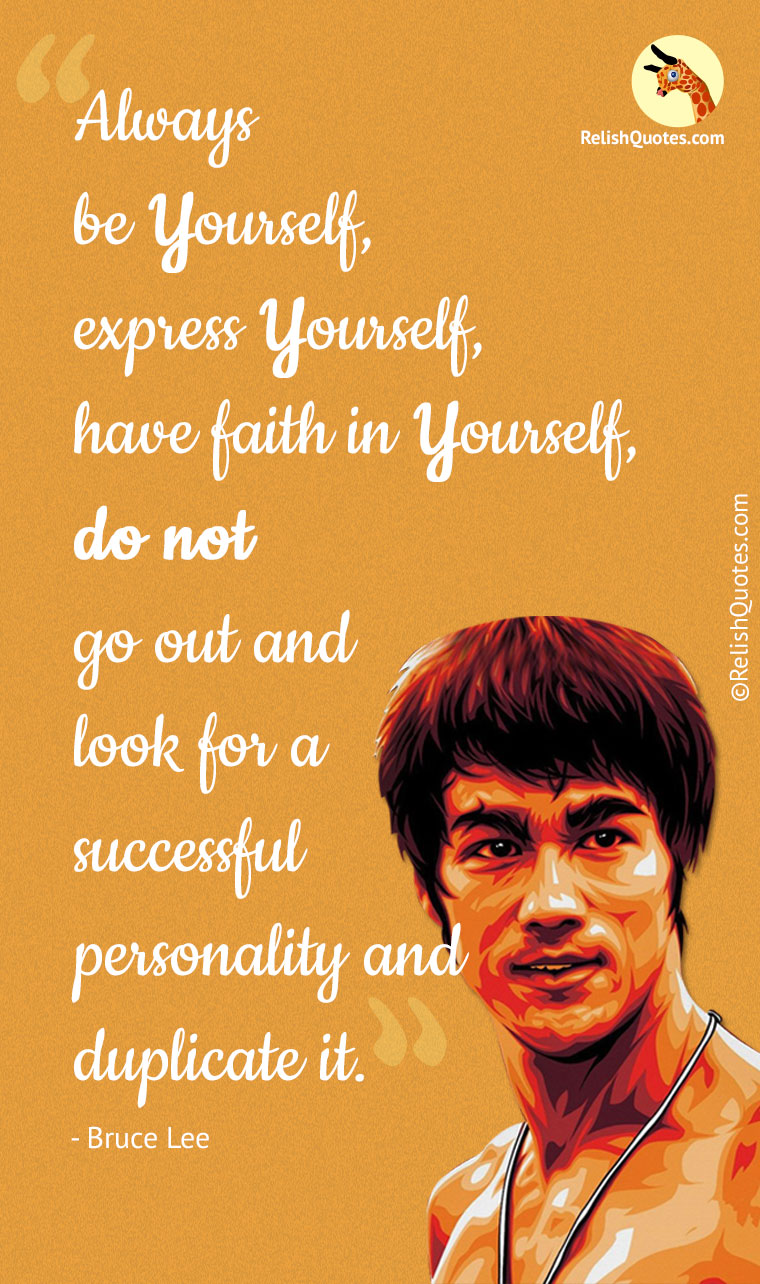 """Always be yourself, express yourself, have faith in yourself, do not go out and look for a successful personality and duplicate it."""