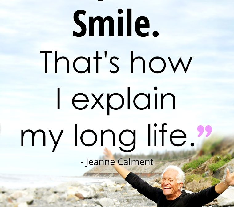 """""""Always Keep Your Smile. That's how I explain my long life."""""""