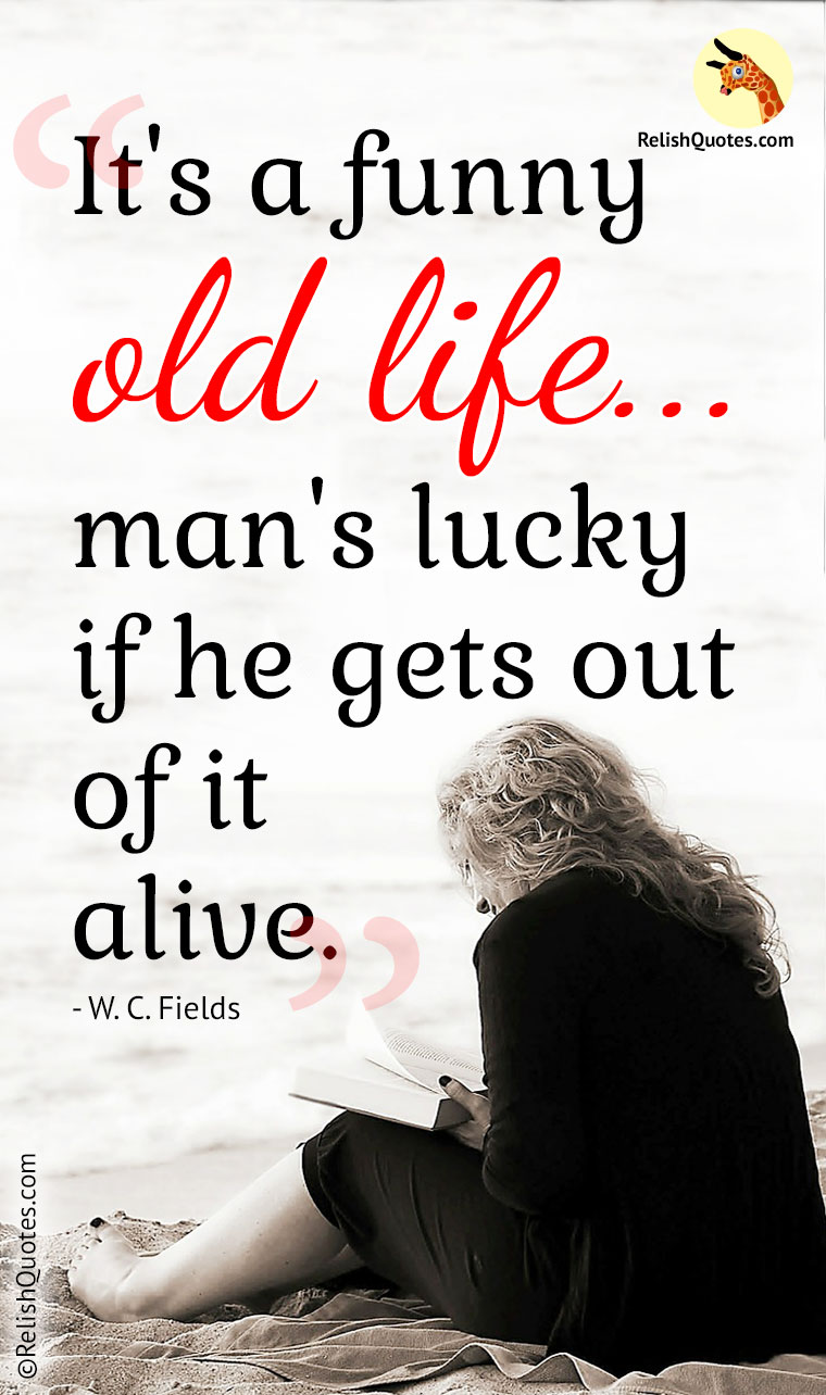 Funny old life quote
