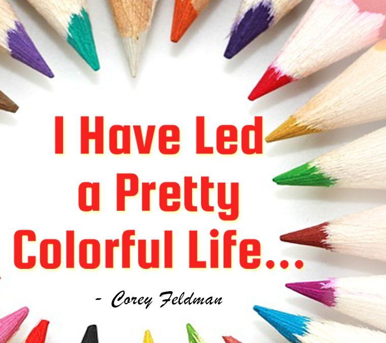 """I Have Led a Pretty Colorful Life."""