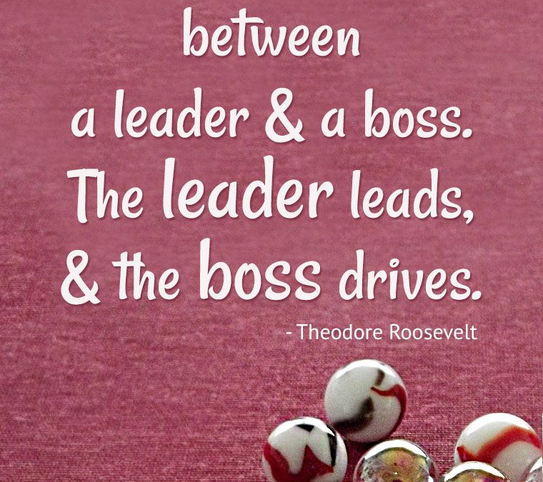 """""""People ask the difference between a leader and a boss. The leader leads, and the boss drives."""""""