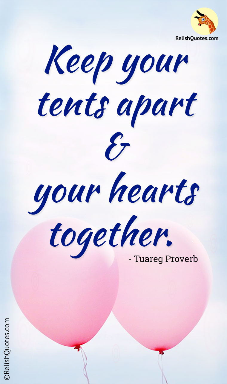 """Keep your tents apart and your hearts together."""