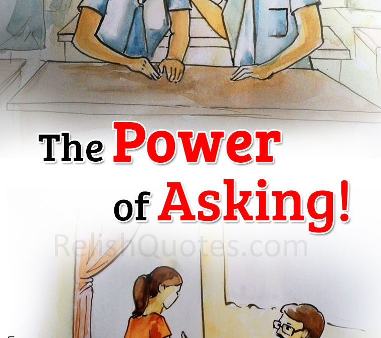 The Power of Asking!