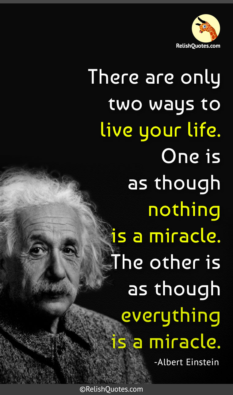 Albert Einstein Quotes There Are Only Two Ways To Live Your Lifeone Is As Though
