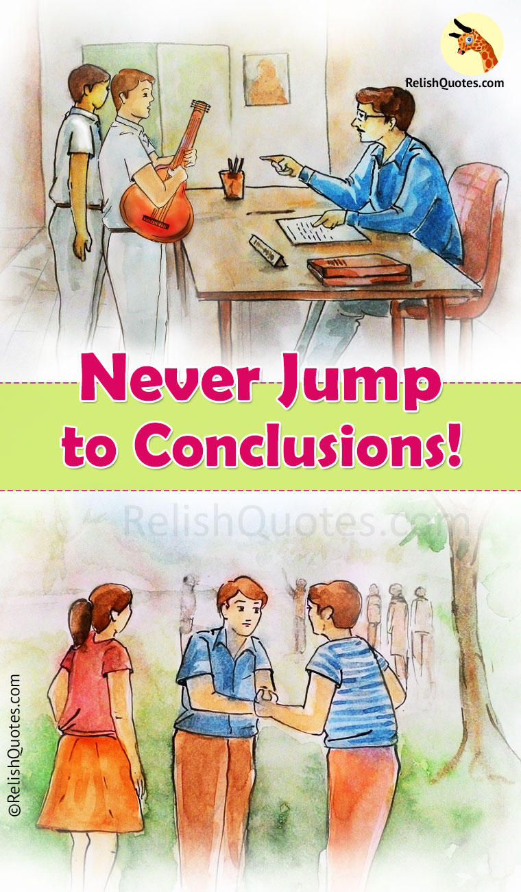 Never Jump to Conclusions – Lesson My Friend Taught!