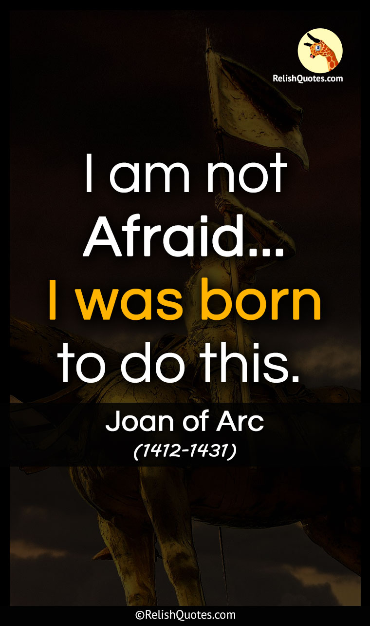 """I am not Afraid… I was born to do this."""