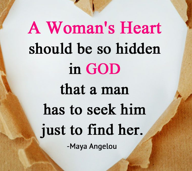 """""""A Woman's Heart should be so hidden in God that a man has to seek him just to find her."""""""