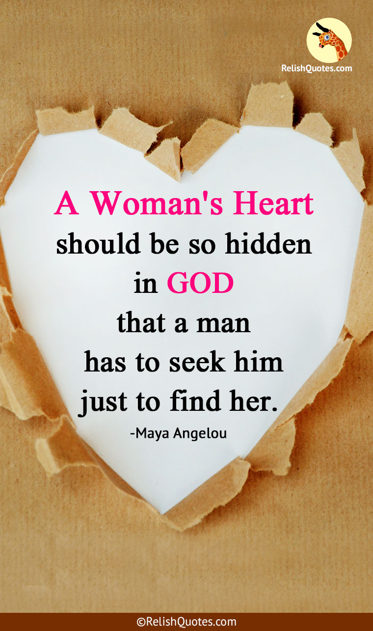 """A Woman's Heart should be so hidden in God that a man has to seek him just to find her."""
