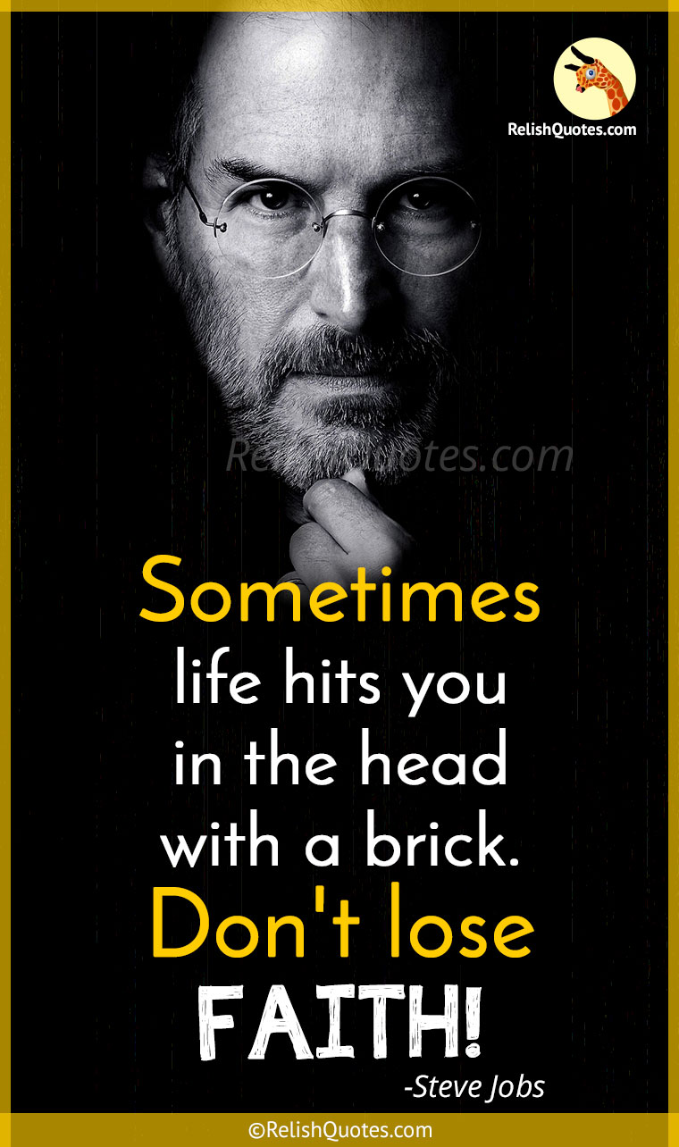 """Sometimes life is going to hit you in the head with a brick. Don't lose FAITH."""