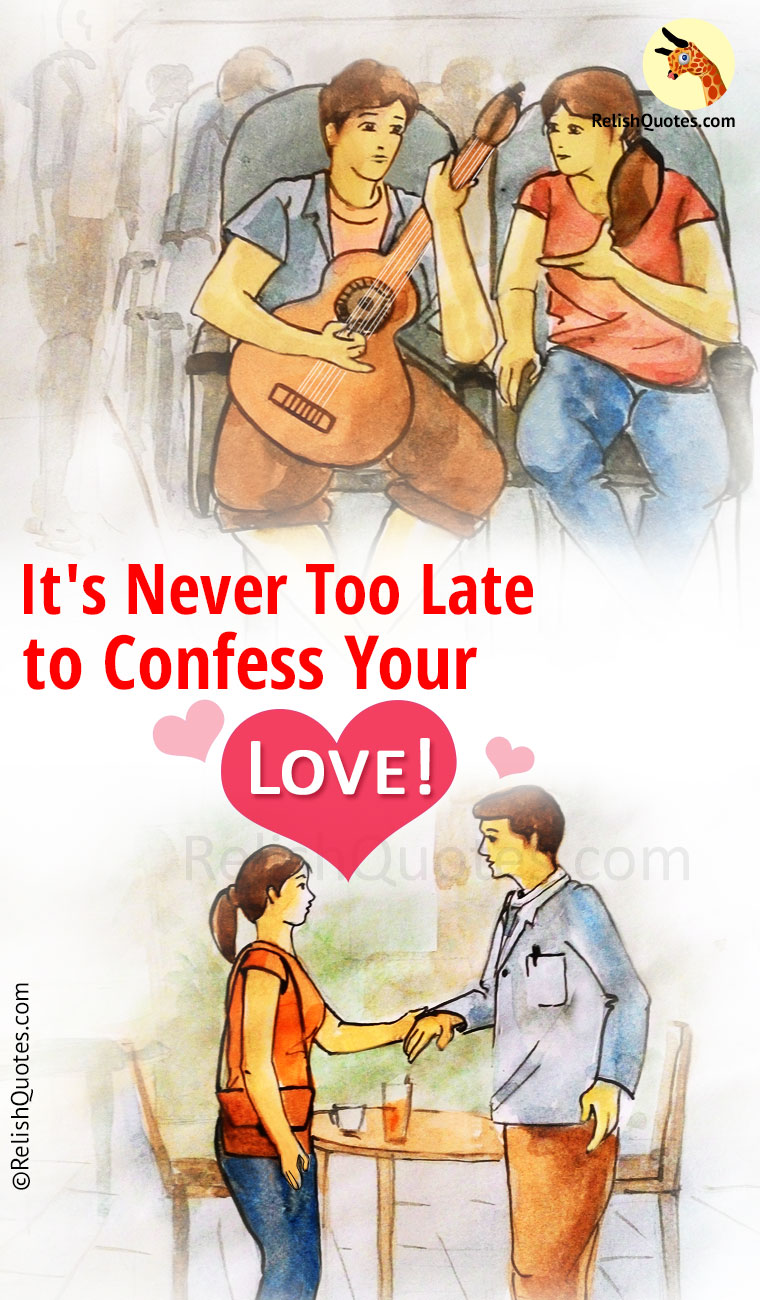 It's Never Too Late to Confess Your Love!