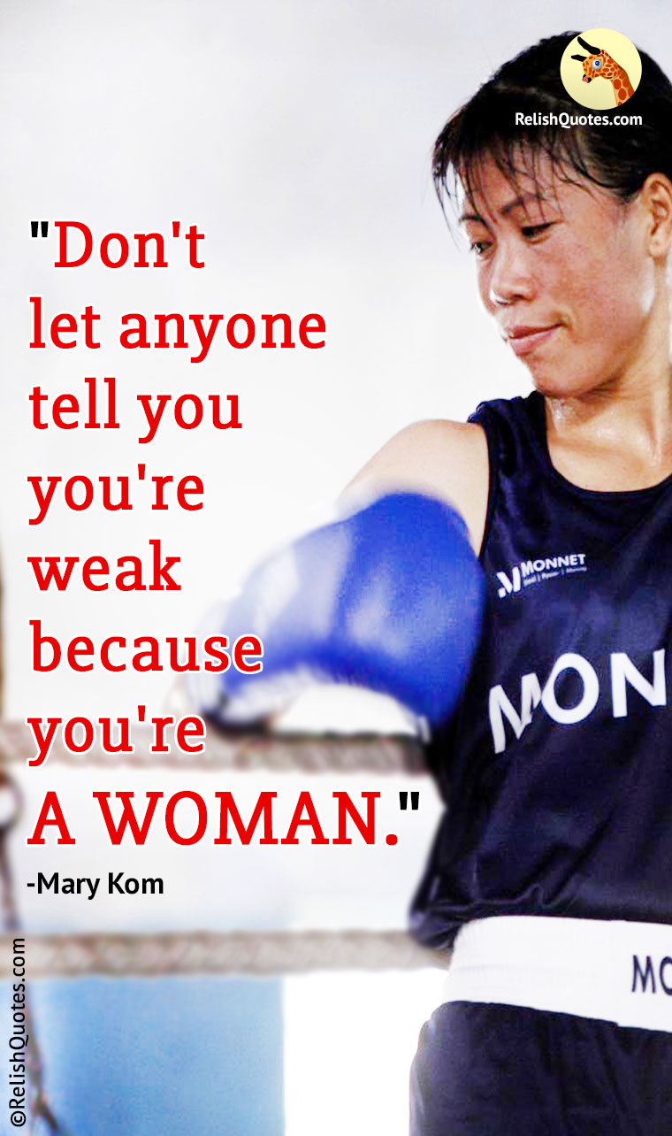 """Don't let anyone tell you you're weak because you're A WOMAN."""