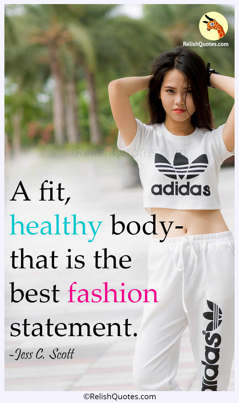 """A fit, Healthy Body—that is the best Fashion statement"""