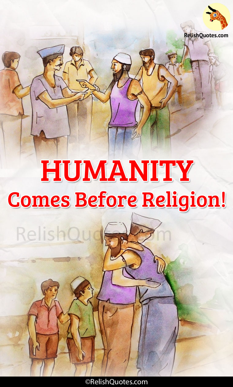 Humanity Comes Before Religion!