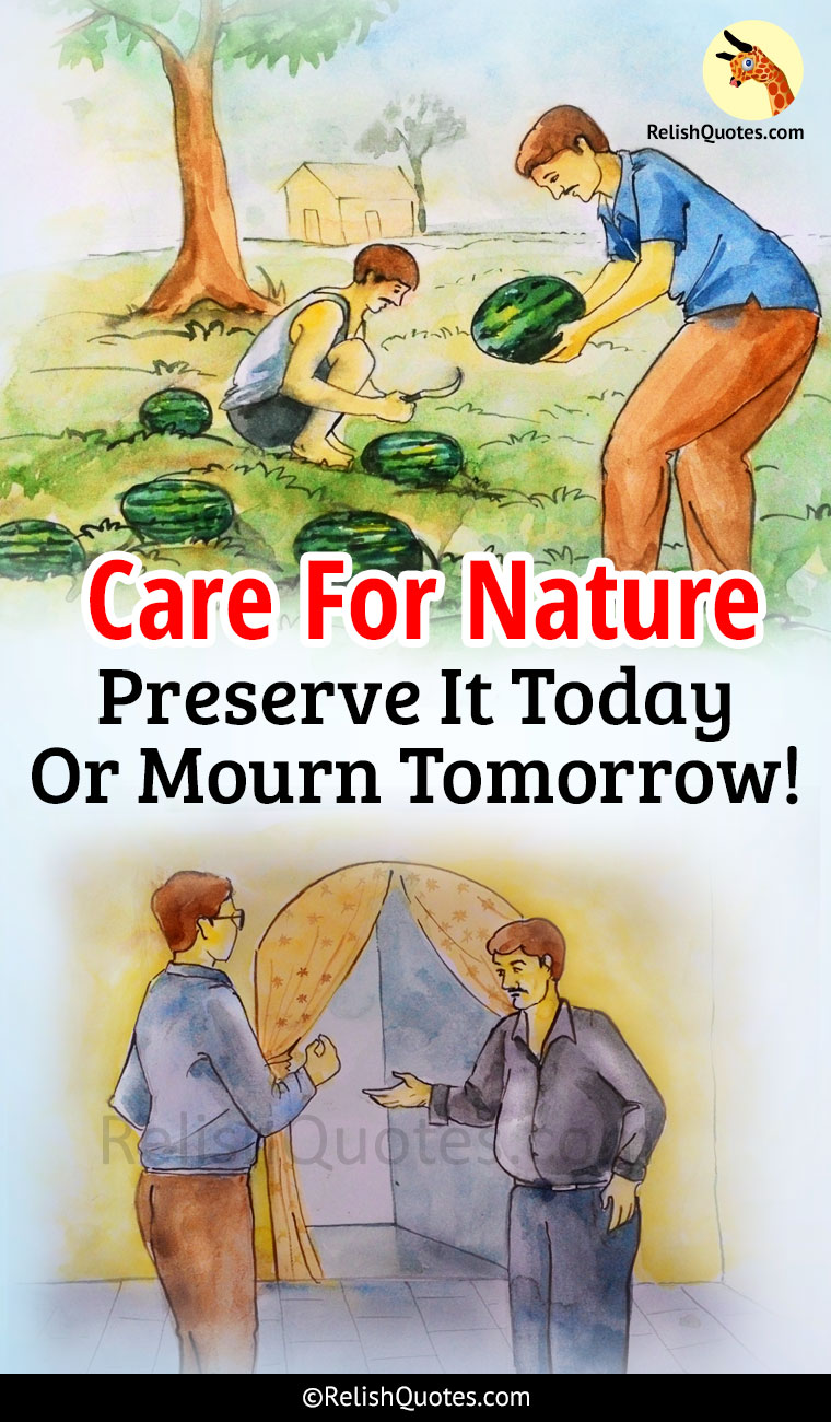 Care For Nature : Preserve It Today Or Mourn Tomorrow!